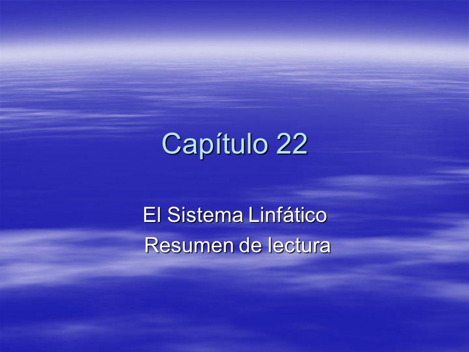Capítulo 22 El Sistema Linfático Resumen de lectura Resumen de lectura