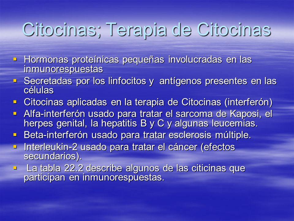 Citocinas; Terapia de Citocinas Hormonas proteínicas pequeñas involucradas en las inmunorespuestas Hormonas proteínicas pequeñas involucradas en las i