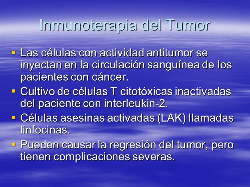 Inmunoterapia del Tumor Las células con actividad antitumor se inyectan en la circulación sanguínea de los pacientes con cáncer. Las células con activ