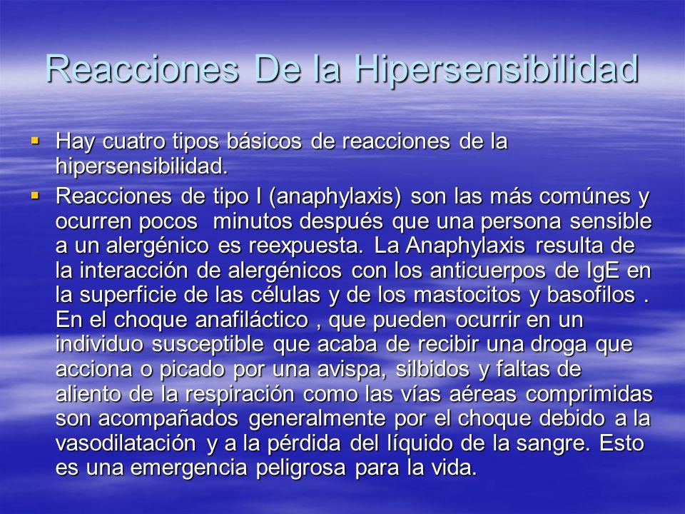 Reacciones De la Hipersensibilidad Hay cuatro tipos básicos de reacciones de la hipersensibilidad. Hay cuatro tipos básicos de reacciones de la hipers
