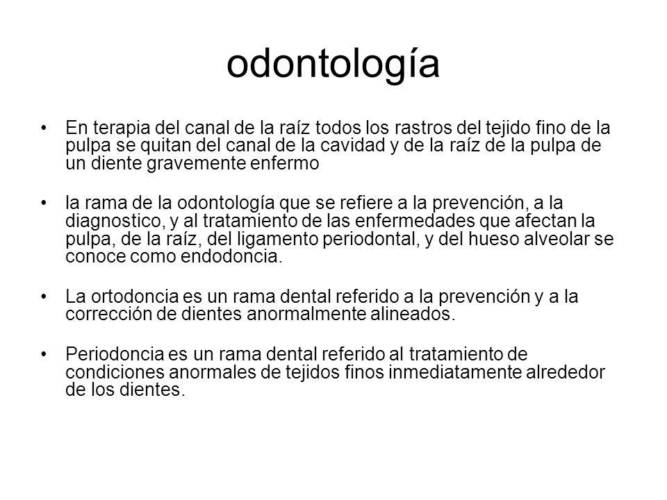 odontología En terapia del canal de la raíz todos los rastros del tejido fino de la pulpa se quitan del canal de la cavidad y de la raíz de la pulpa de un diente gravemente enfermo la rama de la odontología que se refiere a la prevención, a la diagnostico, y al tratamiento de las enfermedades que afectan la pulpa, de la raíz, del ligamento periodontal, y del hueso alveolar se conoce como endodoncia.