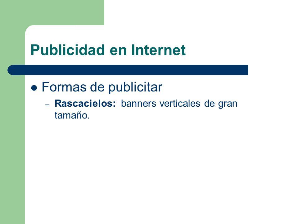 Publicidad en Internet Formas de publicitar – Rascacielos: banners verticales de gran tamaño.
