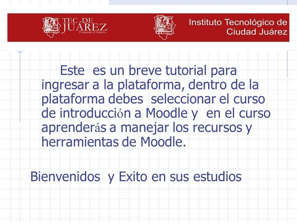Este es un breve tutorial para ingresar a la plataforma, dentro de la plataforma debes seleccionar el curso de introducci ó n a Moodle y en el curso aprender á s a manejar los recursos y herramientas de Moodle.
