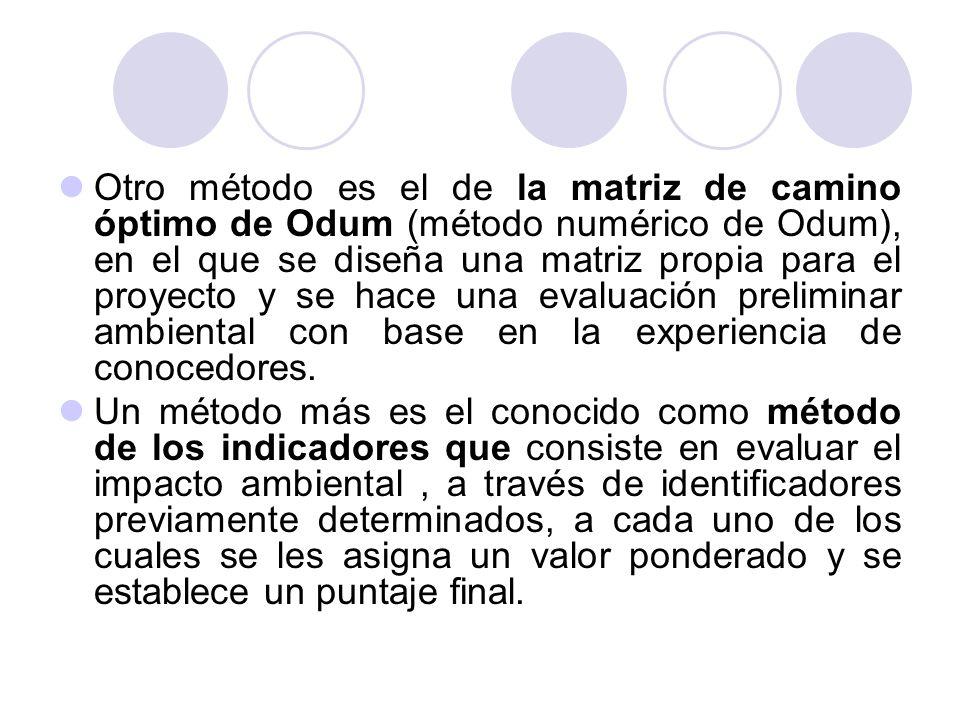Otro método es el de la matriz de camino óptimo de Odum (método numérico de Odum), en el que se diseña una matriz propia para el proyecto y se hace un