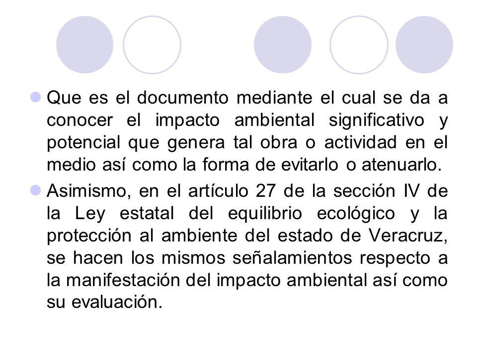 Que es el documento mediante el cual se da a conocer el impacto ambiental significativo y potencial que genera tal obra o actividad en el medio así co