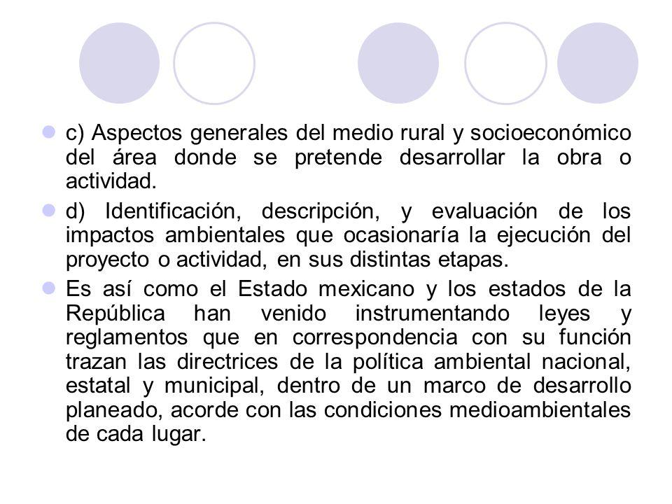 c) Aspectos generales del medio rural y socioeconómico del área donde se pretende desarrollar la obra o actividad. d) Identificación, descripción, y e