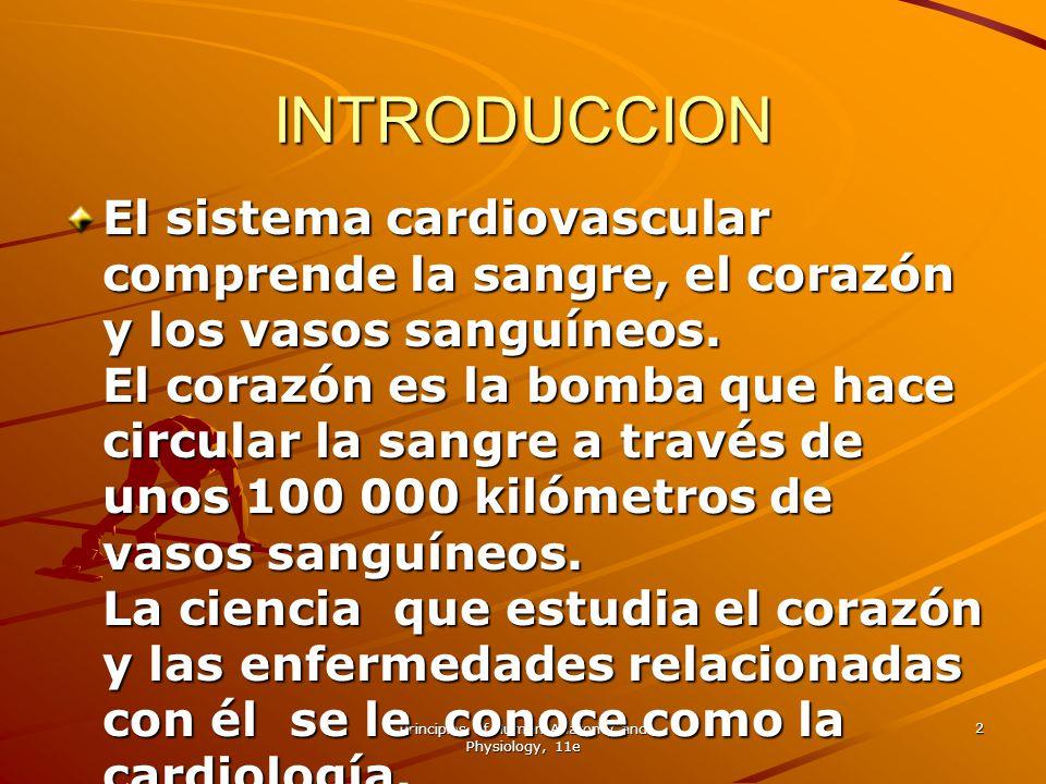 Principles of Human Anatomy and Physiology, 11e 2 INTRODUCCION El sistema cardiovascular comprende la sangre, el corazón y los vasos sanguíneos. El co