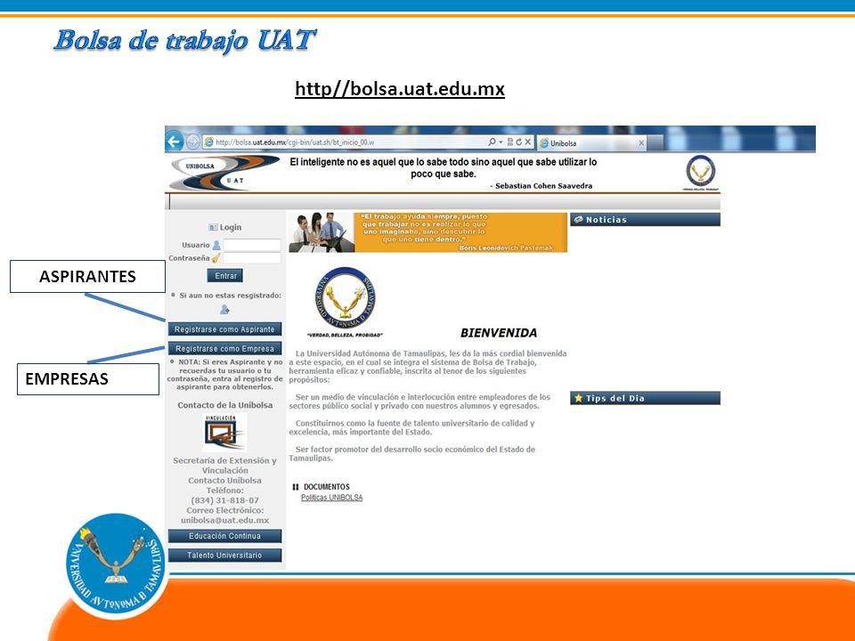 http//bolsa.uat.edu.mx ASPIRANTES EMPRESAS