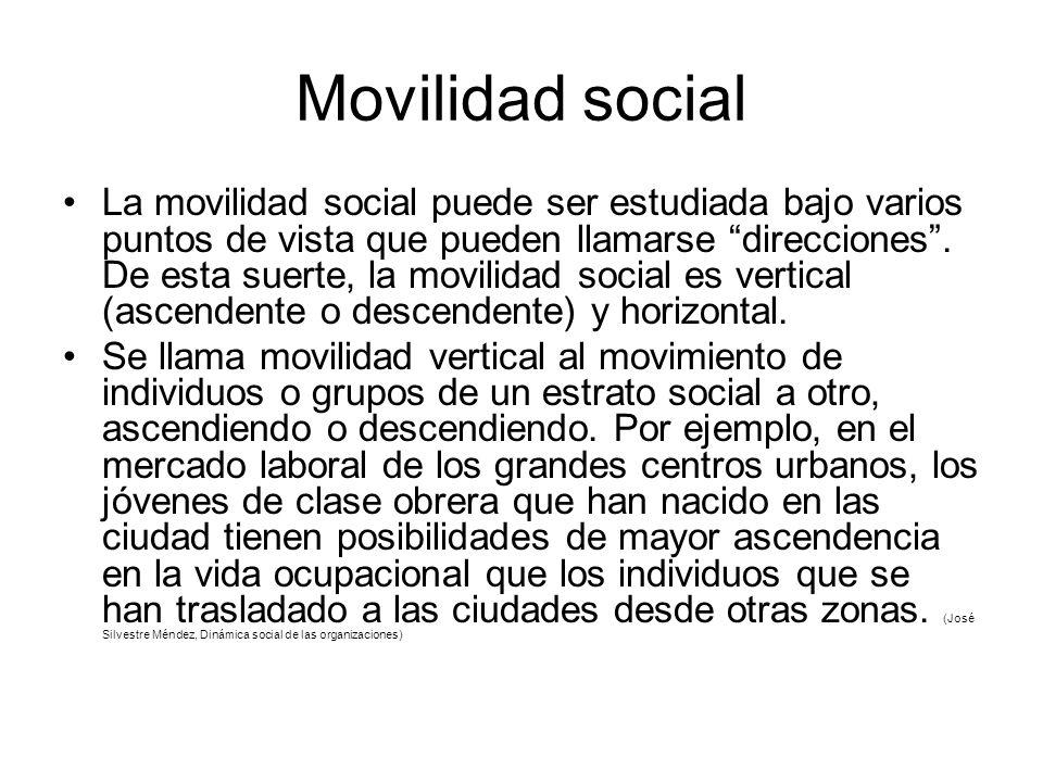 Movilidad social La movilidad social puede ser estudiada bajo varios puntos de vista que pueden llamarse direcciones.