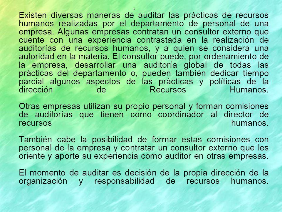 Cantera (1995), plantea que antes de examinar una auditoría de recursos humanos se debe reflexionar sobre tres ámbitos de actuación: Análisis de la cultura de la empresa.