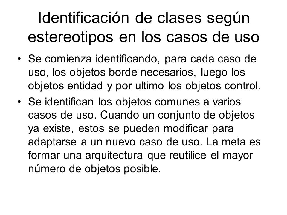 Identificación de clases según estereotipos en los casos de uso Se comienza identificando, para cada caso de uso, los objetos borde necesarios, luego