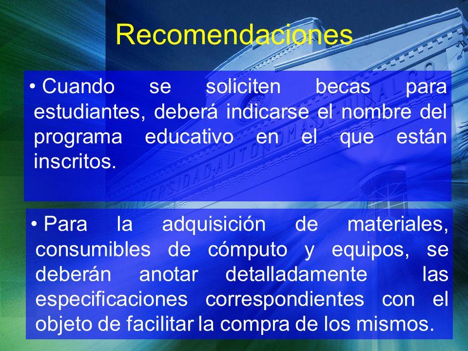 Recomendaciones Se recomienda revisar los recursos que no se han ejercido del PIFI 3.2, PIFI 3.3, PEF, CONUPE, a efecto de no duplicar las solicitudes de recursos.