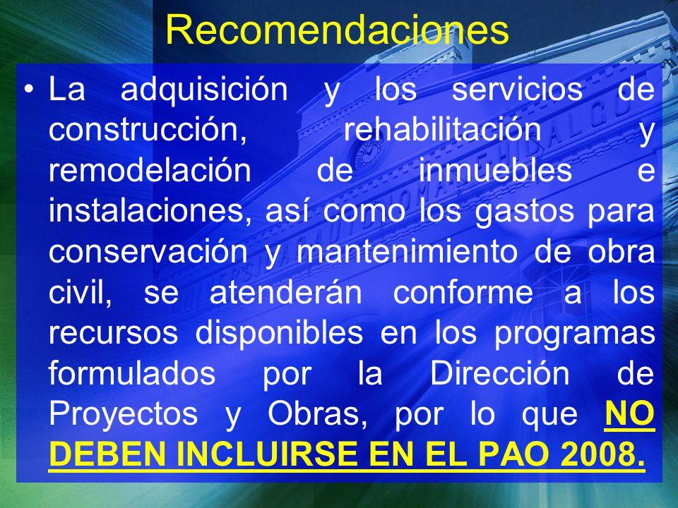 Recomendaciones La adquisición y los servicios de construcción, rehabilitación y remodelación de inmuebles e instalaciones, así como los gastos para c