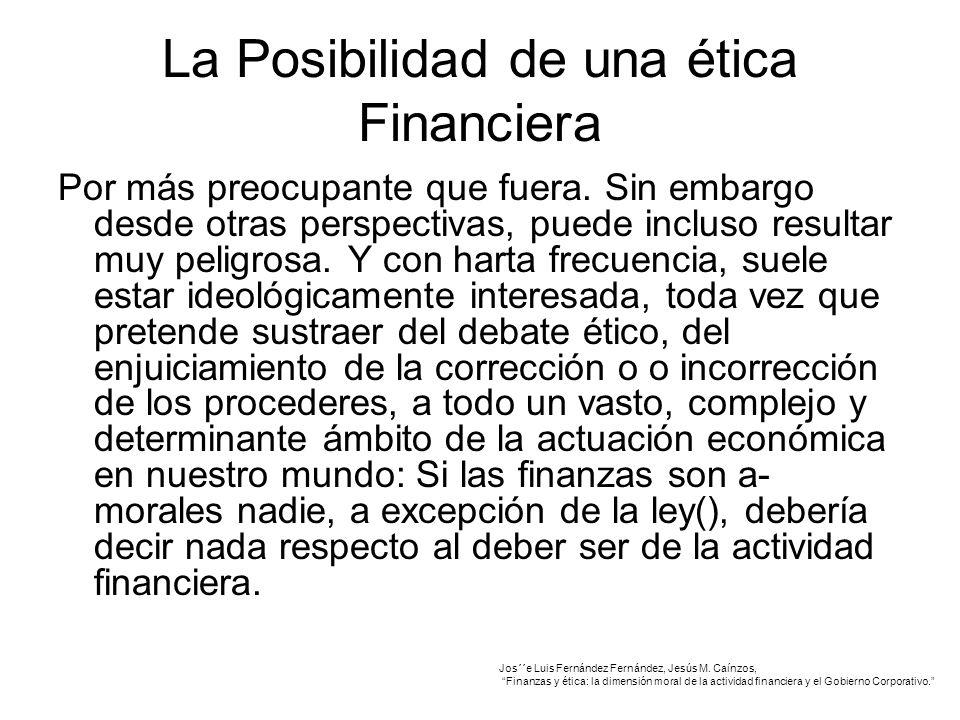 La Posibilidad de una ética Financiera Por más preocupante que fuera.