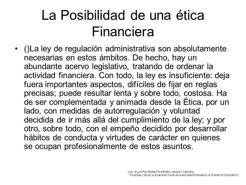 La Posibilidad de una ética Financiera ()La ley de regulación administrativa son absolutamente necesarias en estos ámbitos.