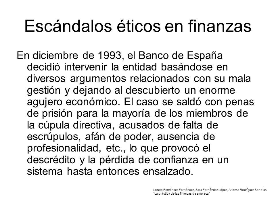 Escándalos éticos en finanzas En diciembre de 1993, el Banco de España decidió intervenir la entidad basándose en diversos argumentos relacionados con su mala gestión y dejando al descubierto un enorme agujero económico.