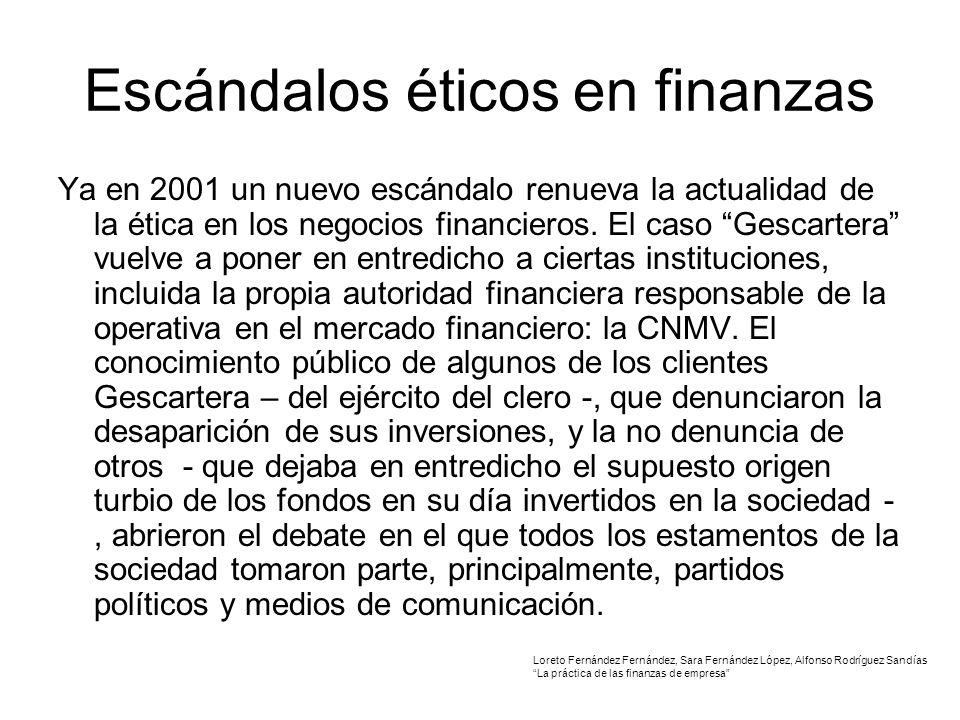 Escándalos éticos en finanzas Ya en 2001 un nuevo escándalo renueva la actualidad de la ética en los negocios financieros.