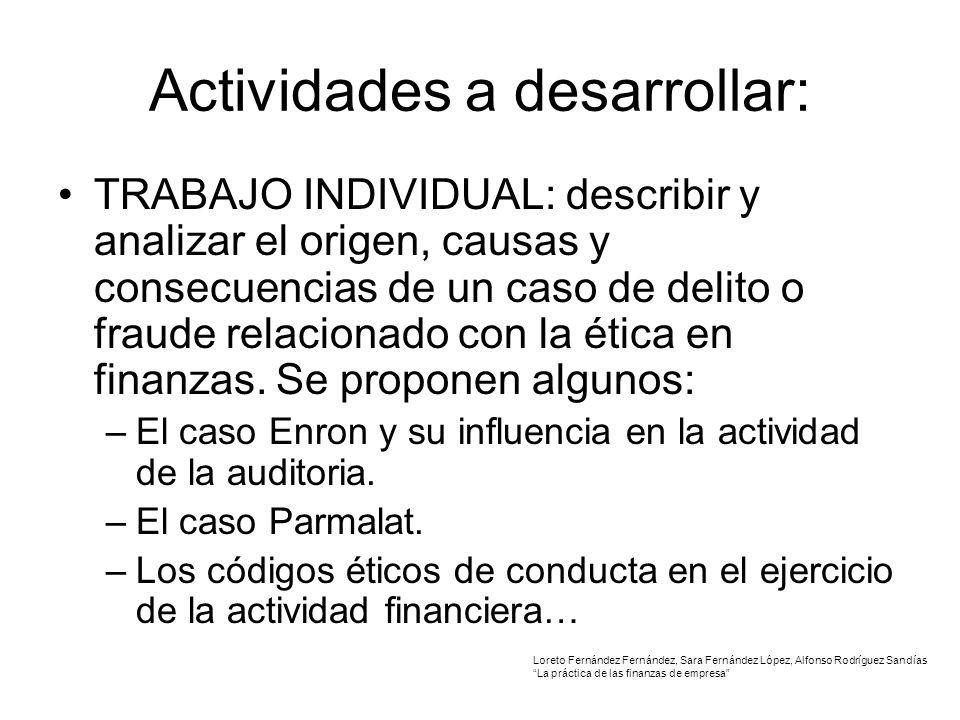 Actividades a desarrollar: TRABAJO INDIVIDUAL: describir y analizar el origen, causas y consecuencias de un caso de delito o fraude relacionado con la ética en finanzas.