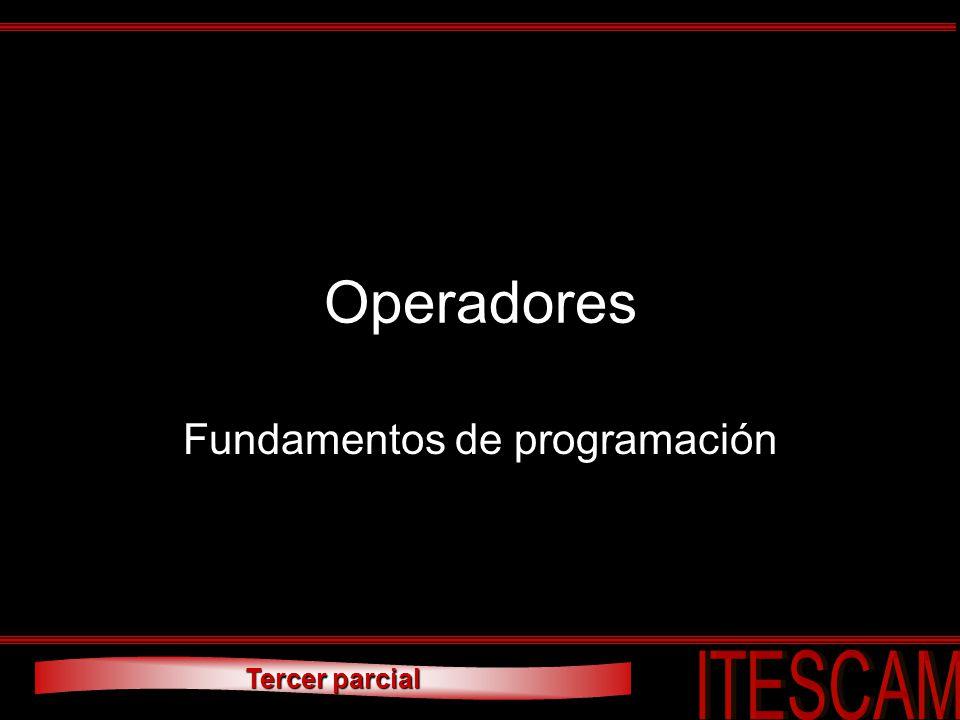 Tercer parcial Operadores Fundamentos de programación