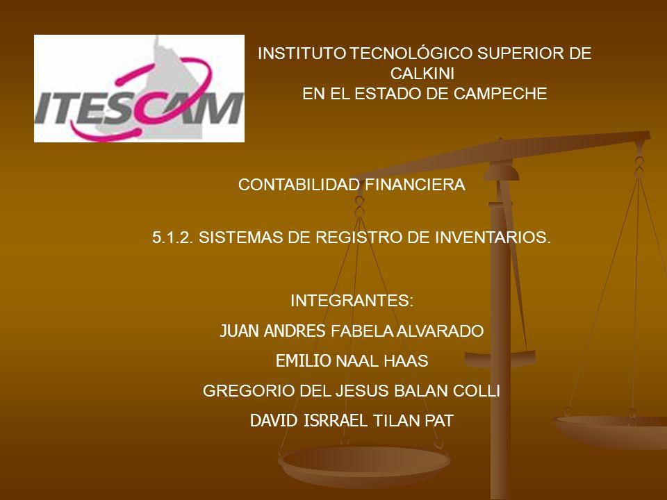 INSTITUTO TECNOLÓGICO SUPERIOR DE CALKINI EN EL ESTADO DE CAMPECHE CONTABILIDAD FINANCIERA 5.1.2.