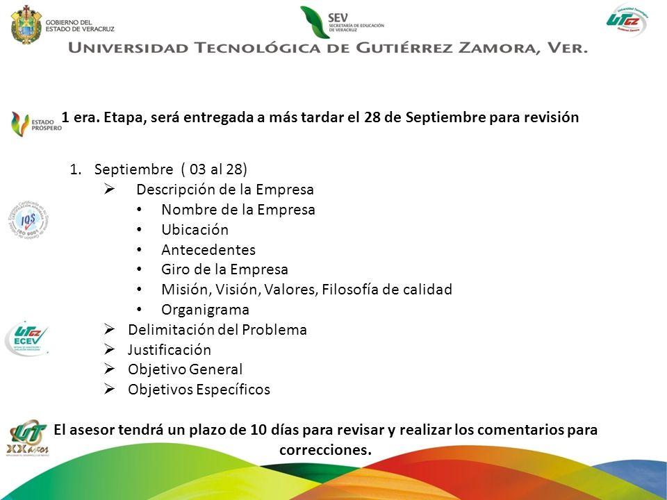 1 era. Etapa, será entregada a más tardar el 28 de Septiembre para revisión 1.Septiembre ( 03 al 28) Descripción de la Empresa Nombre de la Empresa Ub