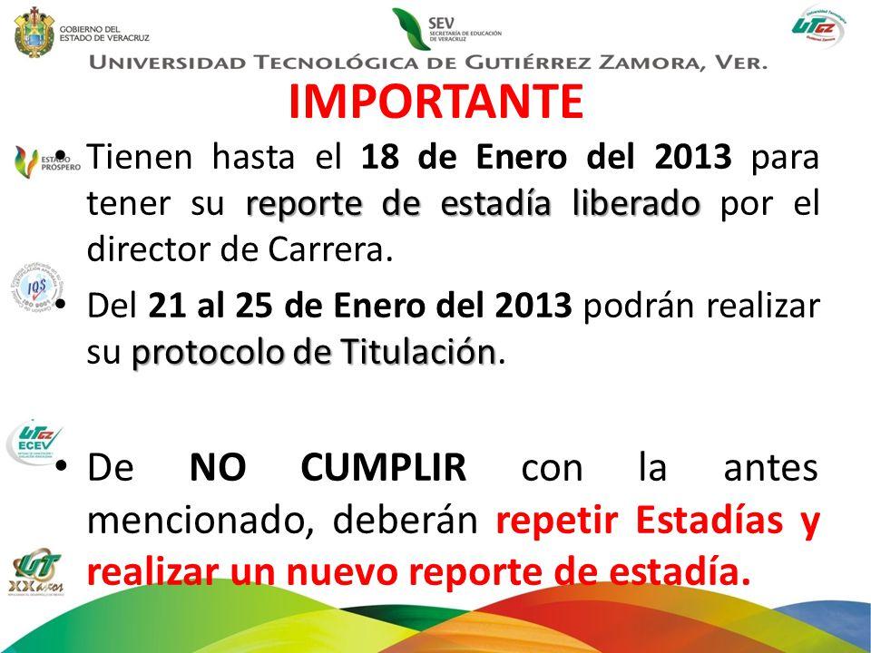 IMPORTANTE reporte de estadía liberado Tienen hasta el 18 de Enero del 2013 para tener su reporte de estadía liberado por el director de Carrera. prot