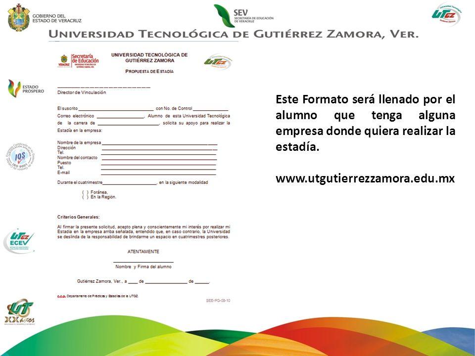 Este Formato será llenado por el alumno que tenga alguna empresa donde quiera realizar la estadía. www.utgutierrezzamora.edu.mx