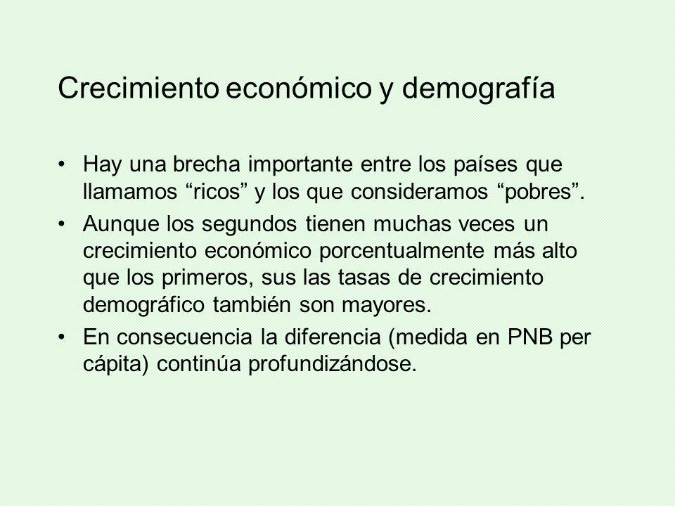 Crecimiento económico y demografía Hay una brecha importante entre los países que llamamos ricos y los que consideramos pobres. Aunque los segundos ti