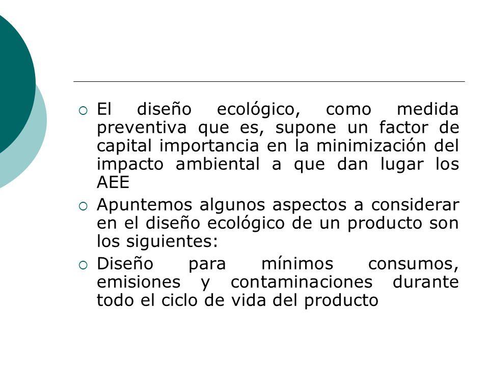 El diseño ecológico, como medida preventiva que es, supone un factor de capital importancia en la minimización del impacto ambiental a que dan lugar l