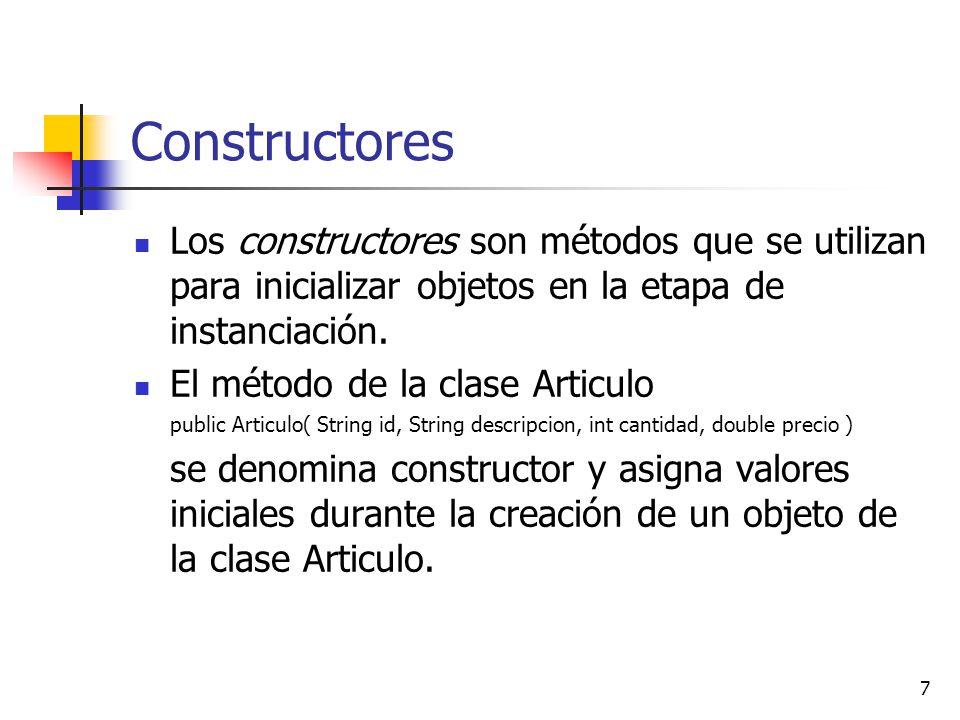 7 Constructores Los constructores son métodos que se utilizan para inicializar objetos en la etapa de instanciación. El método de la clase Articulo pu