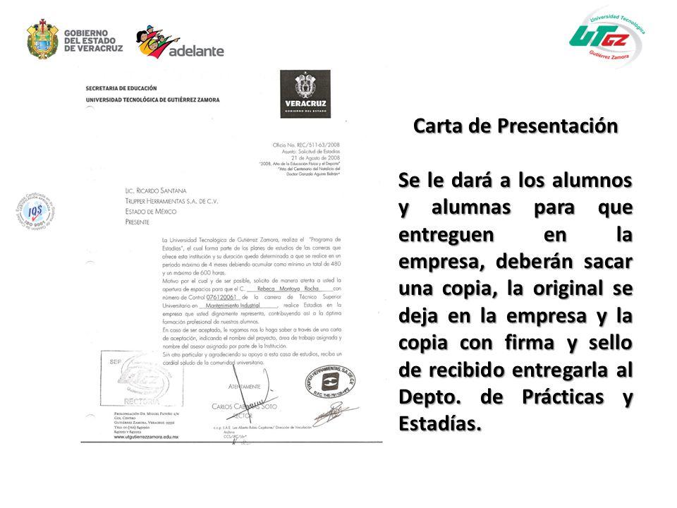 Carta de Presentación Se le dará a los alumnos y alumnas para que entreguen en la empresa, deberán sacar una copia, la original se deja en la empresa