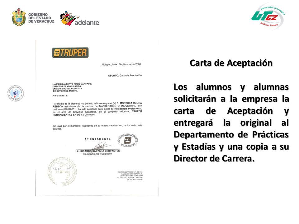 Carta de Aceptación Los alumnos y alumnas solicitarán a la empresa la carta de Aceptación y entregará la original al Departamento de Prácticas y Estad