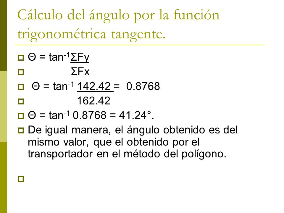 Cálculo del ángulo por la función trigonométrica tangente.