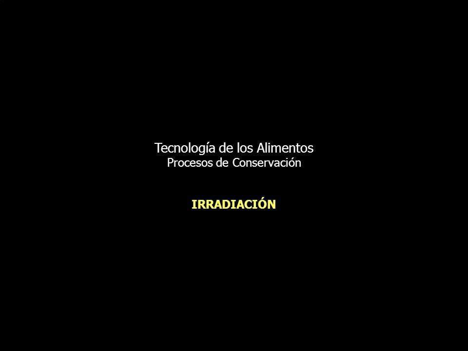 Irradiación de alimentos Uso de radiaciones ionizantes para la estabilización (aplicación) Radiaciones ionizantes Tipos de procesos de irradiación.