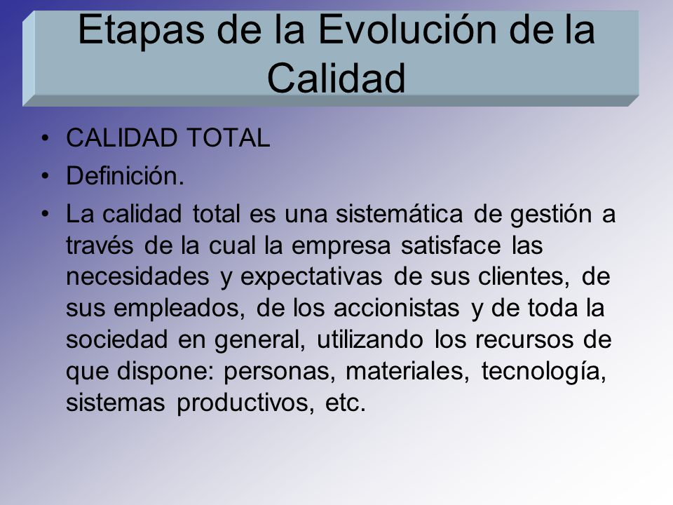 CALIDAD TOTAL Definición. La calidad total es una sistemática de gestión a través de la cual la empresa satisface las necesidades y expectativas de su