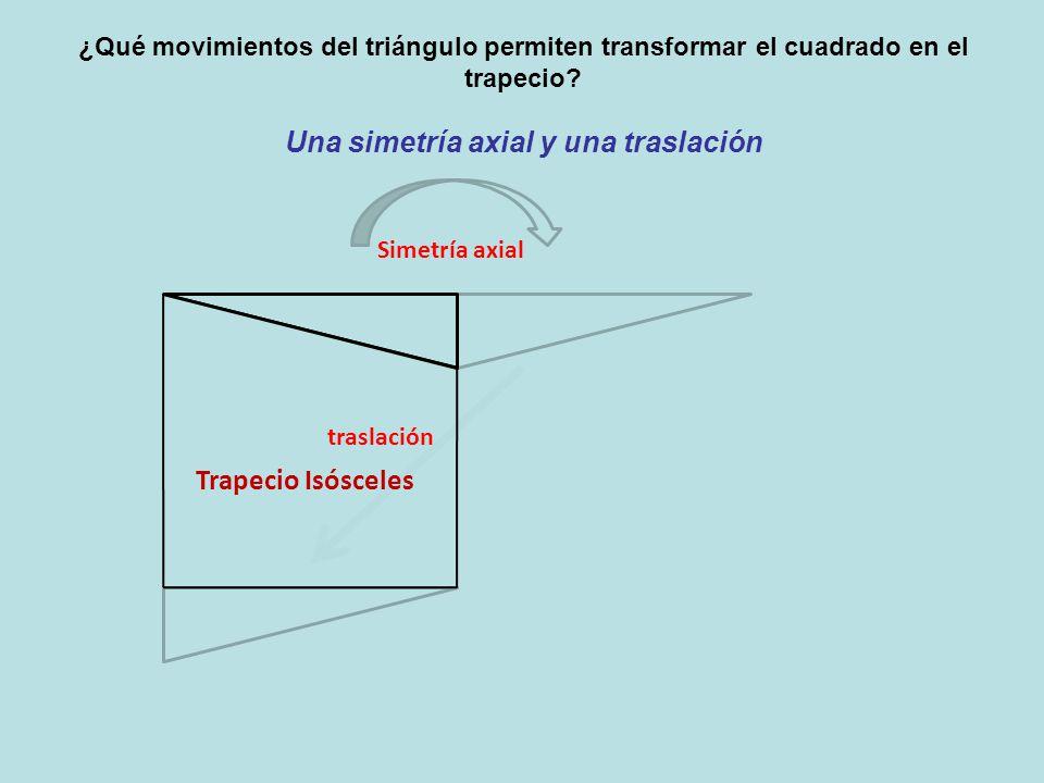 ¿Qué movimientos del triángulo permiten transformar el cuadrado en el trapecio.