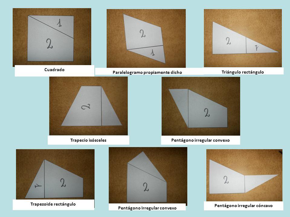 Pentágono irregular cóncavo Paralelogramo propiamente dicho Triángulo rectángulo Cuadrado Trapecio isóscelesPentágono irregular convexo Trapezoide rectángulo Pentágono Irregular convexo