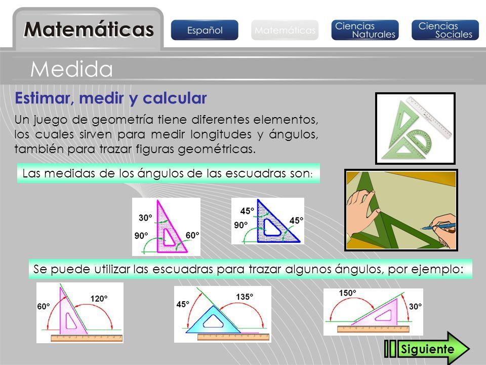 Estimar, medir y calcular Medida Un juego de geometría tiene diferentes elementos, los cuales sirven para medir longitudes y ángulos, también para tra