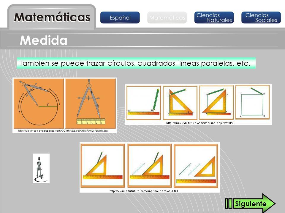 Medida También se puede trazar círculos, cuadrados, líneas paralelas, etc. Siguiente