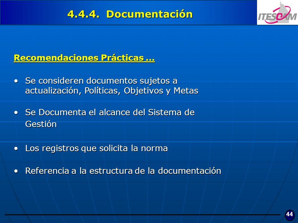 44 Recomendaciones Prácticas... Se consideren documentos sujetos a actualización, Políticas, Objetivos y MetasSe consideren documentos sujetos a actua