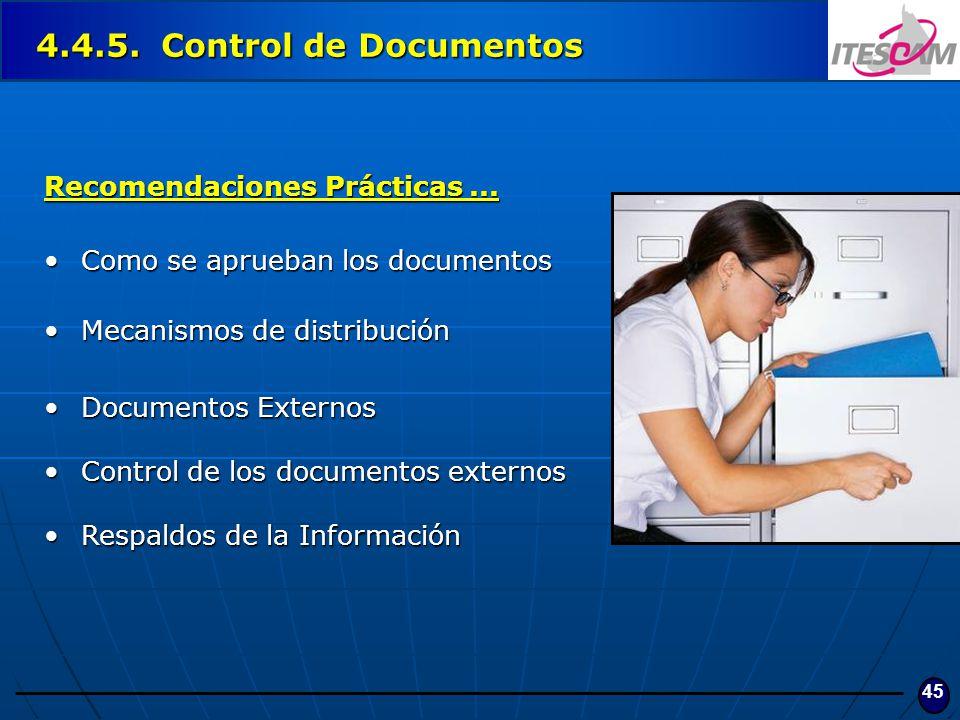 45 4.4.5. Control de Documentos Recomendaciones Prácticas... Como se aprueban los documentosComo se aprueban los documentos Mecanismos de distribución