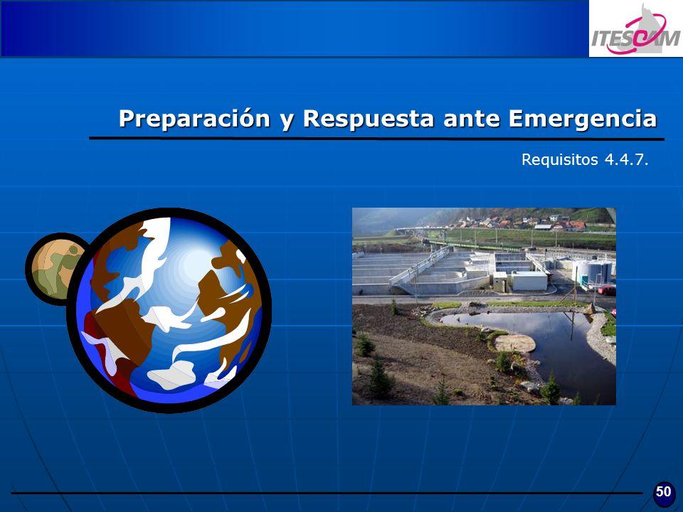 50 Preparación y Respuesta ante Emergencia Requisitos 4.4.7.