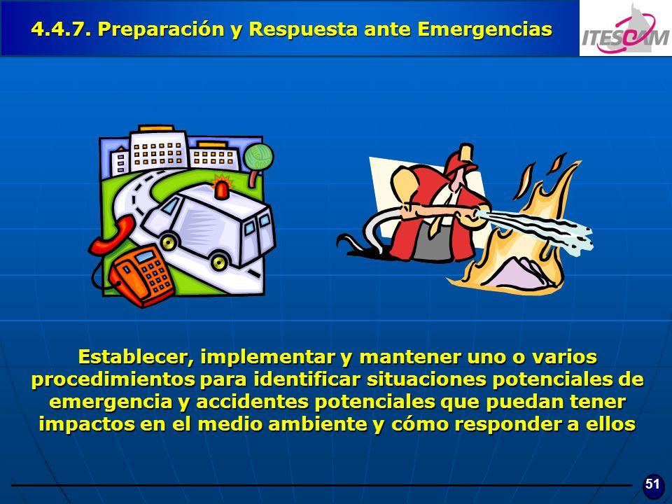 51 4.4.7. Preparación y Respuesta ante Emergencias Establecer, implementar y mantener uno o varios procedimientos para identificar situaciones potenci