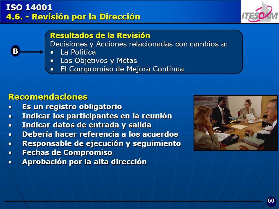 60 Resultados de la Revisión Decisiones y Acciones relacionadas con cambios a: La PolíticaLa Política Los Objetivos y MetasLos Objetivos y Metas El Co