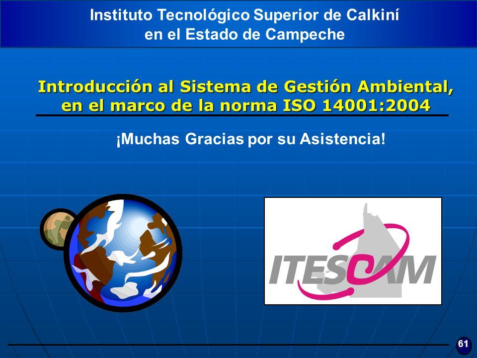 61 Introducción al Sistema de Gestión Ambiental, en el marco de la norma ISO 14001:2004 Instituto Tecnológico Superior de Calkiní en el Estado de Camp