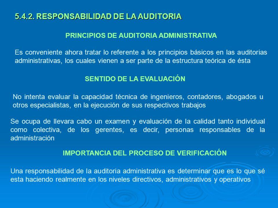 PRINCIPIOS DE AUDITORIA ADMINISTRATIVA Es conveniente ahora tratar lo referente a los principios básicos en las auditorias administrativas, los cuales