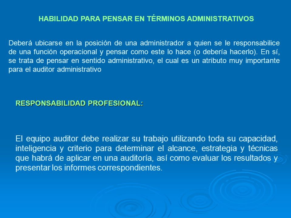 HABILIDAD PARA PENSAR EN TÉRMINOS ADMINISTRATIVOS Deberá ubicarse en la posición de una administrador a quien se le responsabilice de una función oper