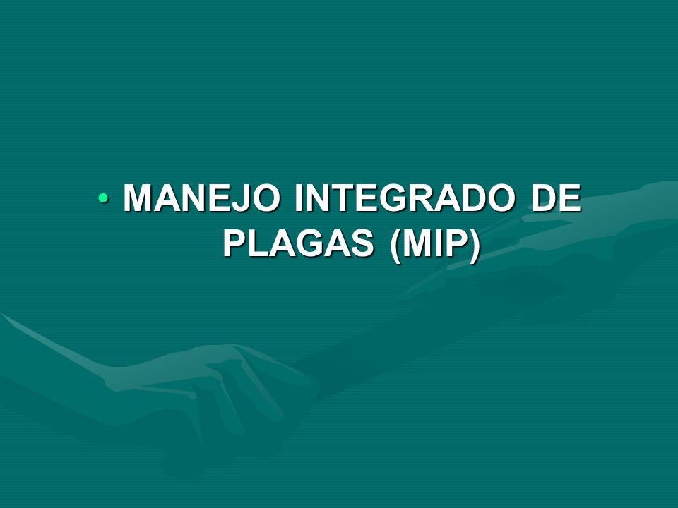 MANEJO INTEGRADO DE PLAGAS (MIP)MANEJO INTEGRADO DE PLAGAS (MIP)