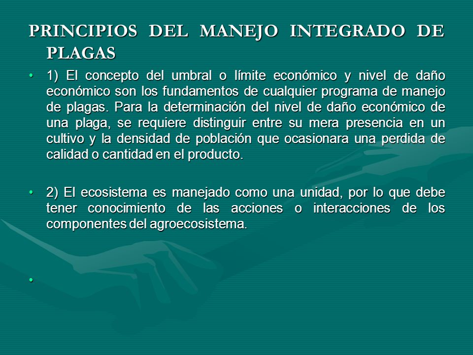 PRINCIPIOS DEL MANEJO INTEGRADO DE PLAGAS 1) El concepto del umbral o límite económico y nivel de daño económico son los fundamentos de cualquier prog