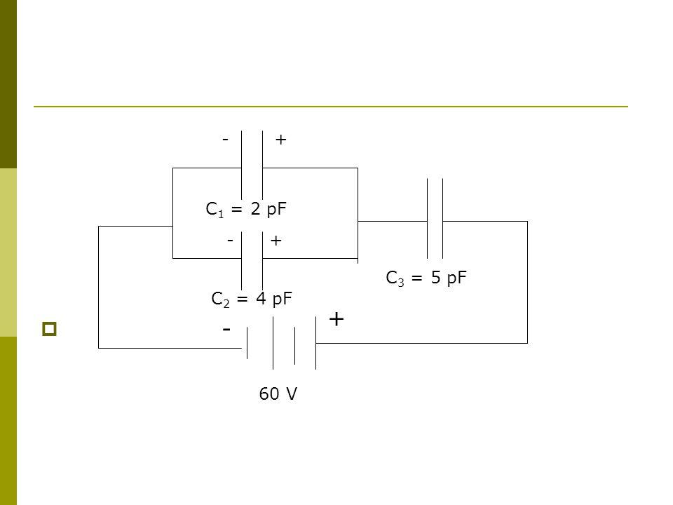 + - +- C 1 = 2 pF +- C 2 = 4 pF C 3 = 5 pF 60 V